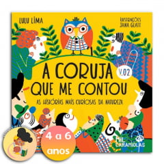 A CORUJA QUE ME CONTOU: AS HISTÓRIAS MAIS CURIOSAS DA NATUREZA - VOLUME 2